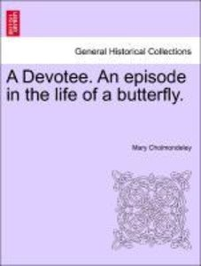 A Devotee. An episode in the life of a butterfly.