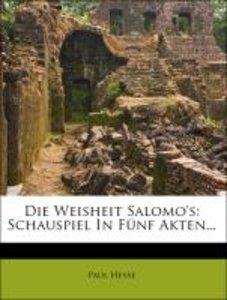 Die Weisheit Salomo's: Schauspiel In Fünf Akten...