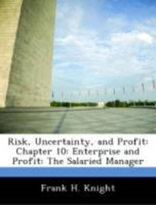 Risk, Uncertainty, and Profit: Chapter 10: Enterprise and Profit