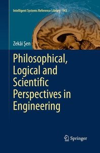 Philosophical, Logical and Scientific Perspectives in Engineerin