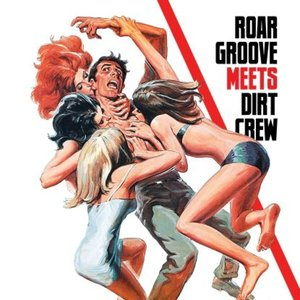 Roar Groove Meets Dirt Crew Recordings