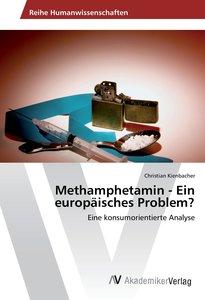 Methamphetamin - Ein europäisches Problem?