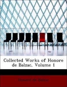 Collected Works of Honore de Balzac, Volume 1