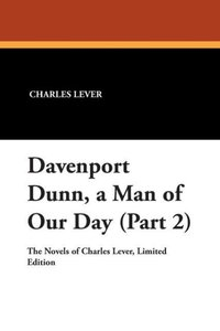Davenport Dunn, a Man of Our Day (Part 2)