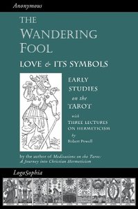 The Wandering Fool: Love and Its Symbols, Early Studies on the T