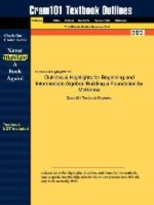 Outlines & Highlights for Beginning and Intermediate Algebra
