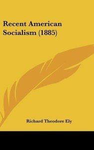 Recent American Socialism (1885)
