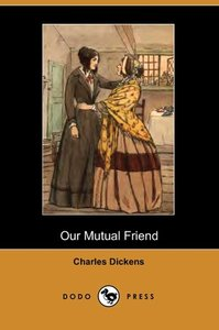 Our Mutual Friend (Dodo Press)