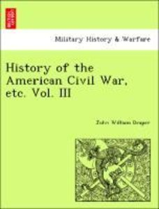 History of the American Civil War, etc. Vol. III