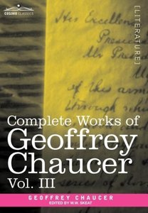 Complete Works of Geoffrey Chaucer, Vol. III