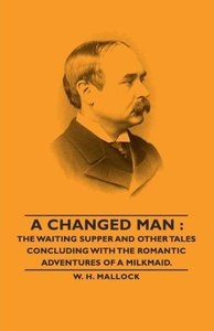 A Changed Man: The Waiting Supper and Other Tales Concluding wit