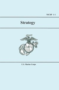 U.S. Marine Corps Strategy (MCDP 1-1)