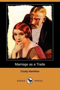 Marriage as a Trade (Dodo Press)