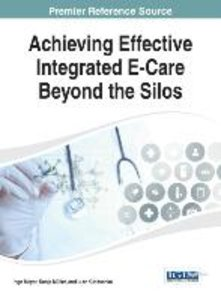 Achieving Effective Integrated E-Care Beyond the Silos