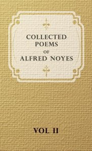 Collected Poems of Alfred Noyes - Vol. II - Drake, the Enchanted