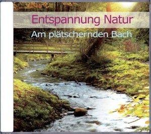 Entspannung Natur - Am plätschernden Bach