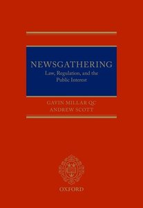 Newsgathering: Law, Regulation and the Public Interest