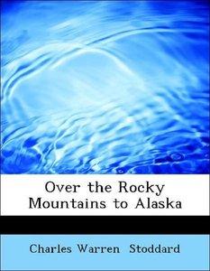 Over the Rocky Mountains to Alaska