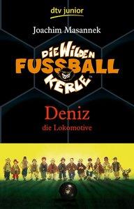 Die Wilden Fussballkerle 05. Deniz die Lokomotive