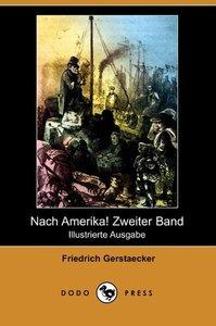 Nach Amerika! Zweiter Band (Illustrierte Ausgabe) (Dodo Press)