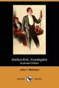 Ashton-Kirk, Investigator (Illustrated Edition) (Dodo Press)