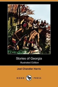 Stories of Georgia (Illustrated Edition) (Dodo Press)
