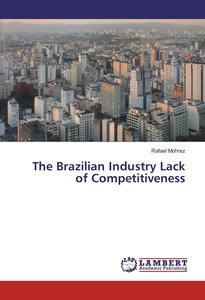 The Brazilian Industry Lack of Competitiveness