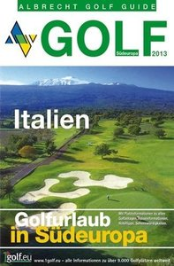 Golfurlaub in Südeuropa - Italien 2013