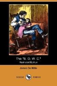 The B. O. W. C. (Illustrated Edition) (Dodo Press)