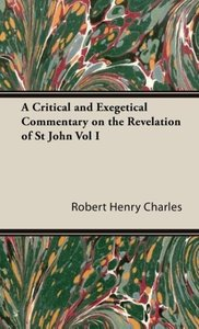 A Critical and Exegetical Commentary on the Revelation of St Joh