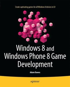 Windows 8 and Windows Phone 8 Game Development