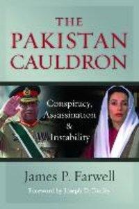 The Pakistan Cauldron: Conspiracy, Assassination & Instability