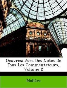 Oeuvres: Avec Des Notes De Tous Les Commentateurs, Volume 2