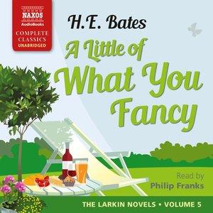 A Little of What You Fancy: The Larkin Novels, Volume 5