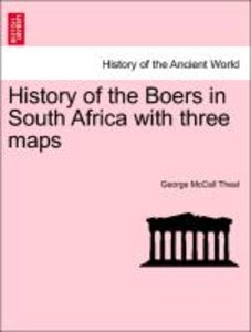 History of the Boers in South Africa with three maps