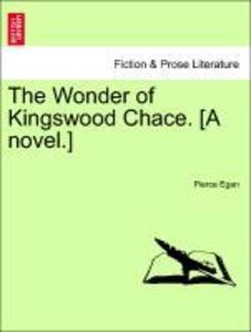 The Wonder of Kingswood Chace. [A novel.]
