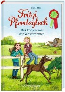 Fritzi Pferdeglück 01 - Das Fohlen von der Westernranch