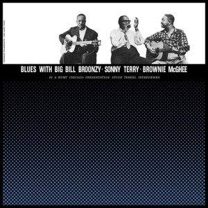 Blues With Big Bill Broonzy,Sonny Terry,Brownie Mc