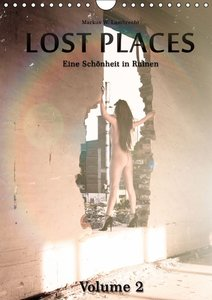 Lost Places Volume 2 (Wandkalender 2016 DIN A4 hoch)