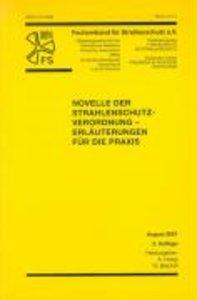 Novelle der Strahlenschutzverordnung - Erläuterungen für die Pra