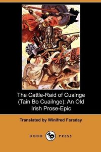 The Cattle-Raid of Cualnge (Tain Bo Cuailnge)