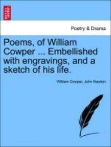 Poems, of William Cowper ... Embellished with engravings, and a