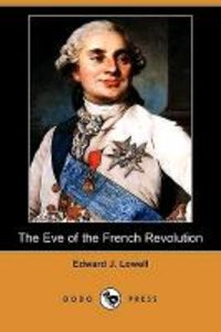 The Eve of the French Revolution (Dodo Press)