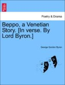 Beppo, a Venetian Story. [In verse. By Lord Byron.] Fifth Editio