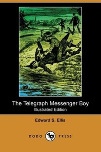 The Telegraph Messenger Boy (Illustrated Edition) (Dodo Press)
