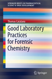 Good Laboratory Practices for Forensic Chemistry