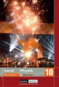 Level Physik 10. Schuljahr Schülerbuch. Gymnasium Sachsen