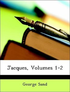 Jacques, Volumes 1-2