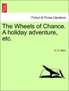 The Wheels of Chance. A holiday adventure, etc.