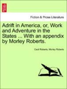 Adrift in America, or, Work and Adventure in the States ... With